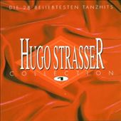 Hugo Strasser: The Collection, Vol. 1 (Die 28 Beliebtesten Tanzhits)