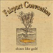 Fairport Convention: Shines Like Gold