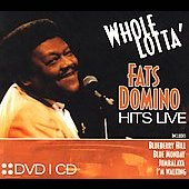 Fats Domino: Whole Lotta' Fats Domino Hits Live