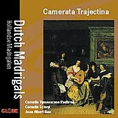 Dutch Madrigals - Padbrue, Schuyt, Ban / Camerata Trajectina
