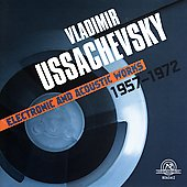 Vladimir Ussachevsky - Electronic & Acoustic Works 1957-1972