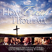 Bill Gaither (Gospel): Bill & Gloria Gaither Present: How Great Thou Art