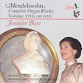 Mendelssohn Complete Organ Works Vol 5 / Jennifer Bate