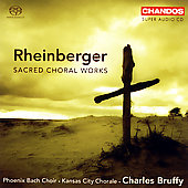 Rheinberger: Sacred Choral Works / Bruffy, et al