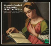 A. Scarlatti: Il Martirio di Santa Cecilia / Fasolis, Argenta, Pennicchi, Landauer, Beasley, I Barocchisti