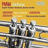 Maw: Sinfonia;  Gardner, Addison, Dodgson / Del Mar, English Chamber Orchestra, Philip Jones Brass Ensemble