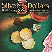 David Parmley: 3 Silver Dollars *