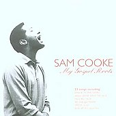 Sam Cooke: My Gospel Roots