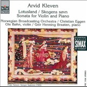 Arvid Kleven: Lotusland; Skogens Sovn; Sonata for Violin and Piano