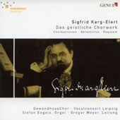 Sigrid Karg-Elert: Sacred Works for Choir