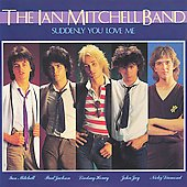 Ian Mitchell/The Ian Mitchell Band: Suddenly You Love Me [Digipak] *