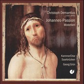 Demantius: Johannes-Passion; Motetten