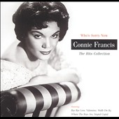 Connie Francis: Who's Sorry Now: The Hits Collection