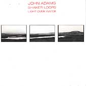 Adams: Shaker Loops, Light Over Water / Adams, Ridge Quartet