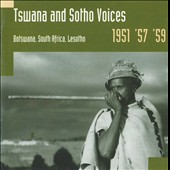 Various Artists: Tswana and Sotho Voices: Botswana, South Africa, Lesotho 1951, '57, '59