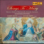Songs to Mary: Marian Motets / Robert Crowe