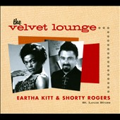 Eartha Kitt/Shorty Rogers: The Velvet Lounge: St. Louis Blues [Digipak]