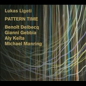 Pattern Time / music of Lukas Ligeti