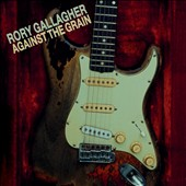 Rory Gallagher: Against the Grain