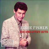 Eddie Fisher (Vocals): His Greatest Hits