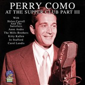 Perry Como: At the Supper Club Part III