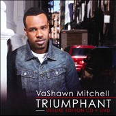 Vashawn Mitchell: Triumphant