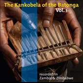 Various Artists: The  Kankobela of the Batonga, Vol. 1: Recorded In Zambia & Zimbabwe