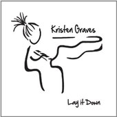 Kristen Graves: Lay It Down [Single] [Digipak]