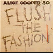 Alice Cooper: Flush the Fashion