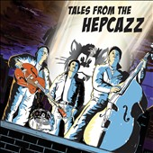 Hepcazz: Tales from the Hepcazz