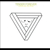 Tender Forever: Where Are We From *