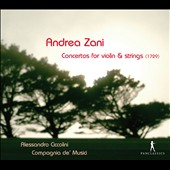 Andrea Zani: Concertos for Violin & Strings