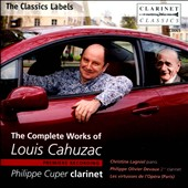 Louis Cahuzac: The Complete Works / Philippe Cuper, clarinet; Christine Lagniel, piano