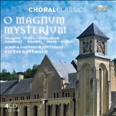 Choral Classics: O Magnum Myseterium / Finck, Ockeghem, Gombert, Brumel