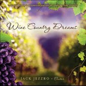Jack Jezzro: Wine Country Dreams
