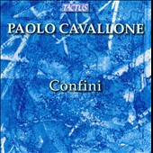 Paolo Cavallone: Confini / Nicholas Isherwood, voice; Magnus Andersson, guitar; Roberto Fabbriciani, flute