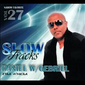 Daniel: Nahom Favorite, Vol. 27: Slow Tracks [Digipak]