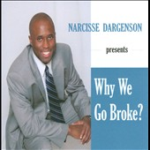 Narcisse Dargenson: Why We Go Broke?