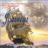 Journeys / The United States Navy Band, Sea Chanters Chorus