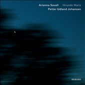 Arianna Savall: Hirundo Maris / Petter Udland Johansen, Sveinung Lilleheier, Miquel &Agrave;ngel Cordero and David Mayoral