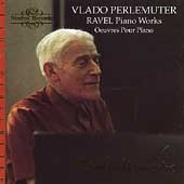 Ravel: Piano Works / Vlado Perlemuter