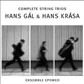 Hans Gal and Hans Krasa: Complete String Trios / Ensemble Epomeo