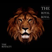 The Royal Royal: The  Royalty [Digipak]
