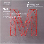 Mahler: Totenfeier; Songs of a Wayfarer / Sarah Connolly, mezzo-soprano. Jurowski