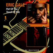 Eric Gale (Guitar): Part of You/Touch of Silk [Remastered] *