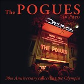 The Pogues: The Pogues in Paris: 30th Anniversary Concert