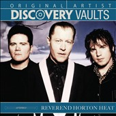 The Reverend Horton Heat: Discovery Vaults