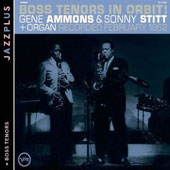 Gene Ammons/Sonny Stitt: Boss Tenors in Orbit/Boss Tenors