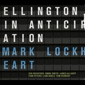 Mark Lockheart: Ellington in Anticipation