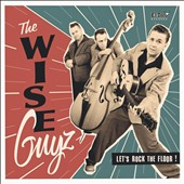 The Wise Guyz: Let's Rock the Floor